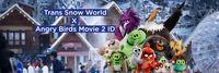 Trans Snow World X Angry Birds Movie 2 ID
