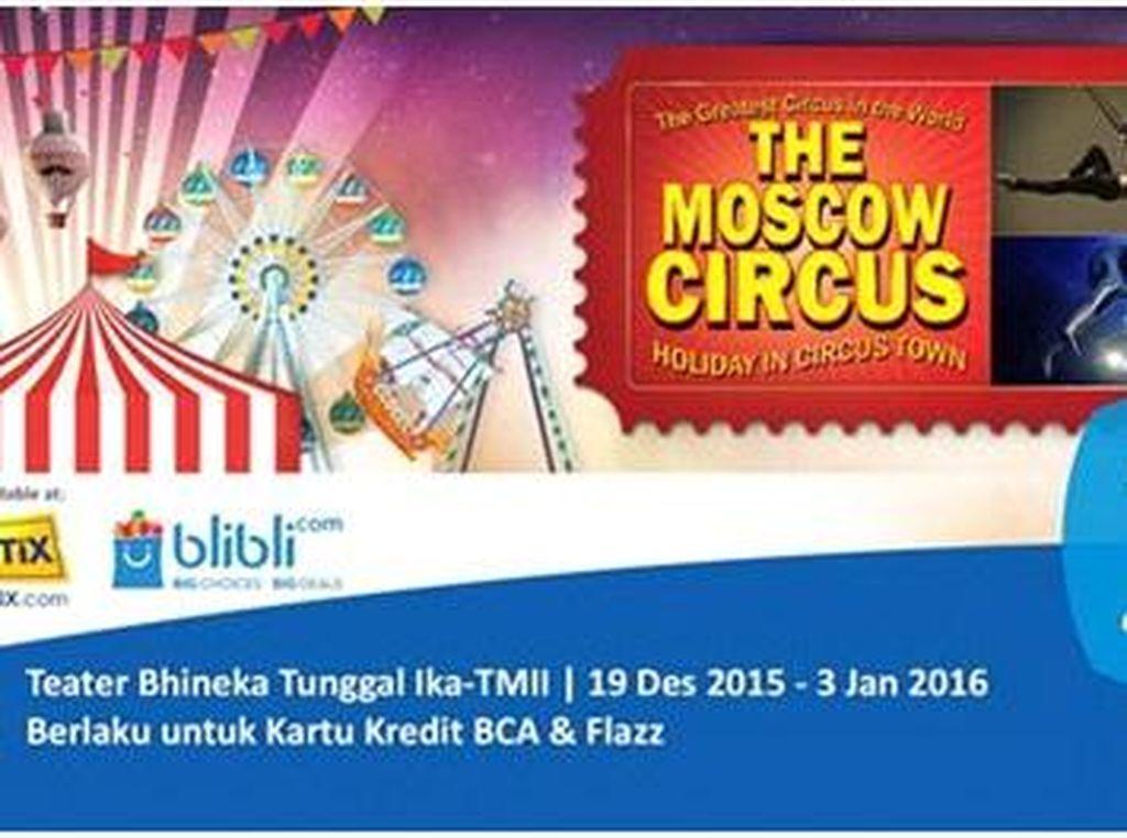 Nonton The Moscow Circus Bisa Lebih Hemat dengan Cara Ini!