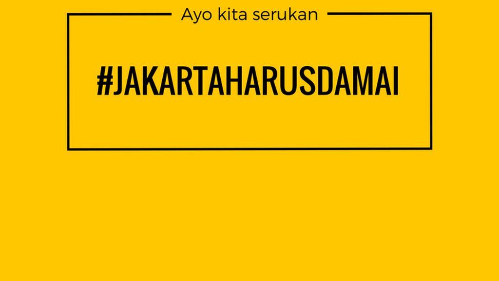 Tak Perlu ke Lapangan, Ayo Serukan #JakartaHarusDamai!
