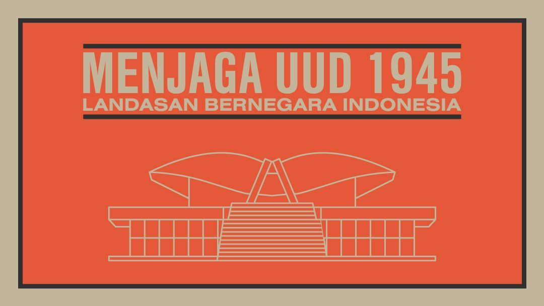 Infografis Menjaga UUD 1945 Landasan Bernegara Indonesia