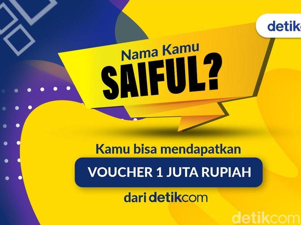 Kamu Bernama Saiful? Voucher Rp 1 Juta Menanti Nih...