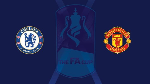 Jalan Chelsea dan MU Menuju Final Piala FA