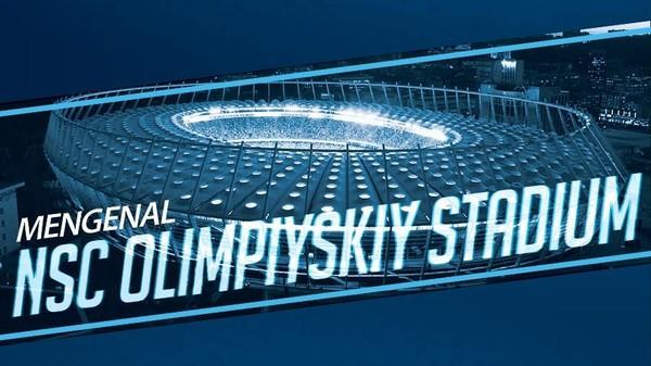 Mengenal Stadion NSC Olimpiyskiy Stadium
