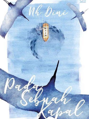 Novel 'Pada Sebuah Kapal' Puncak Kejayaan NH Dini