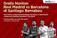 Pilih Sendiri Traktiran detikcom: Nonton Madrid vs Barca atau Derby Manchester