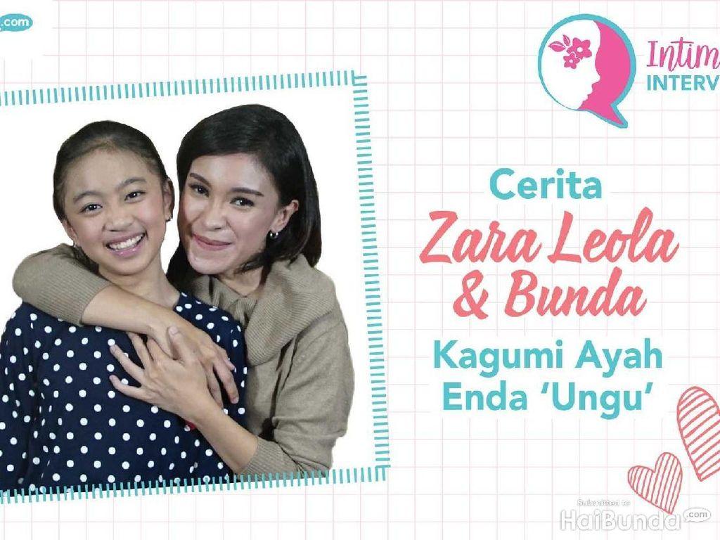 Simak Intimate Interview Zara Leola & Bunda Kagumi Ayah Enda