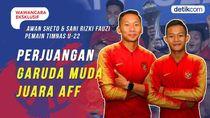 Eksklusif! Cerita Garuda Muda Jadi Kampiun AFF U-22 2019