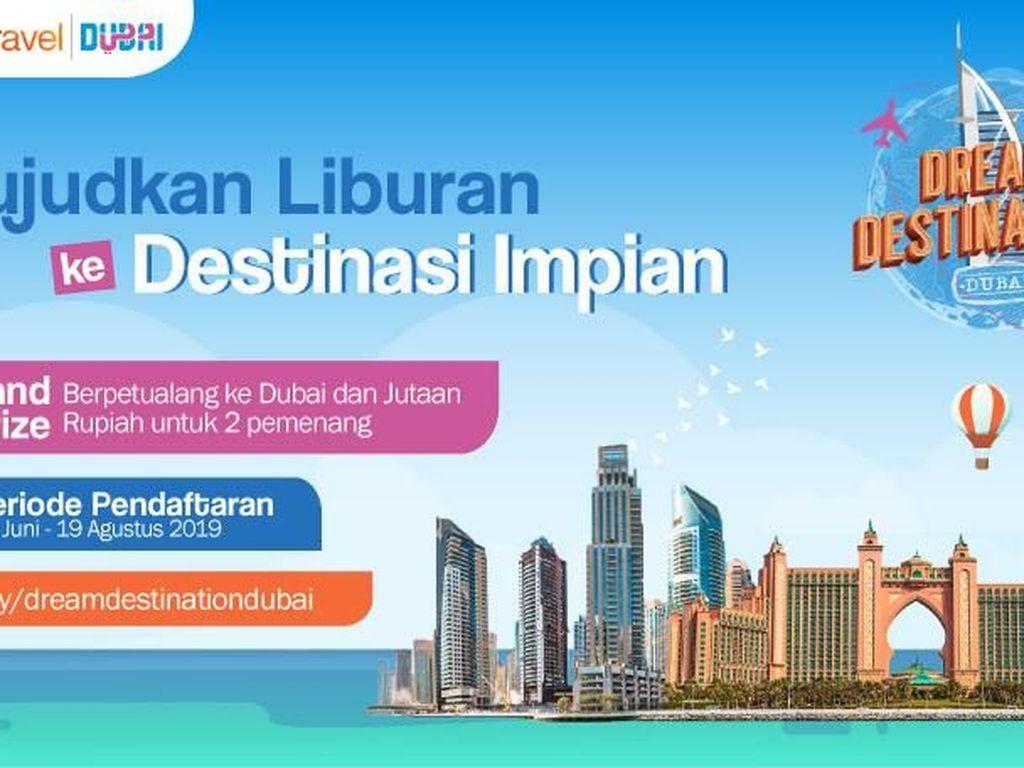 Pengumuman! Dream Destination Ajak Kamu Liburan Gratis ke Dubai