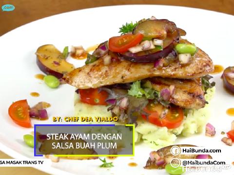 Resep Steak Ayam Salsa Buah Plum, Makan Malam Serasa di Restoran
