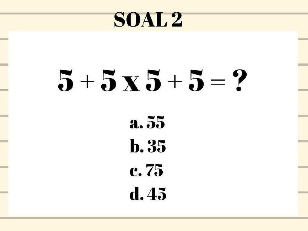 Soal Matematika Ini Nggak Rumit, Bisakah Kamu Memecahkannya?