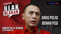 Blak-blakan Iwan Bule: Jurus Polisi Benahi PSSI