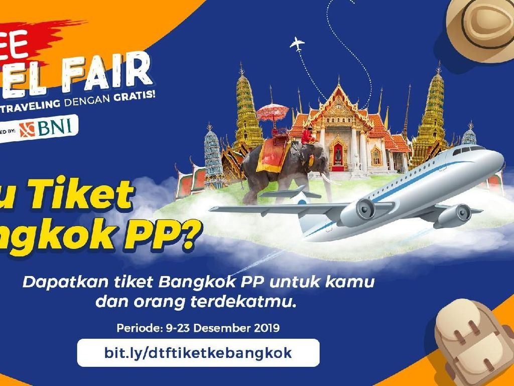 Mau Tiket Gratis ke Bangkok? Ini Cara Mudahnya