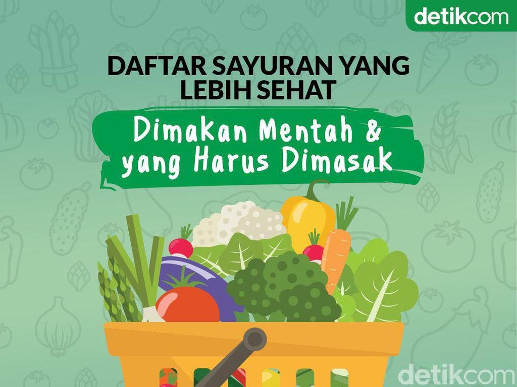 Daftar Sayuran yang Lebih Sehat Kalau Mentah dan yang Harus Dimasak
