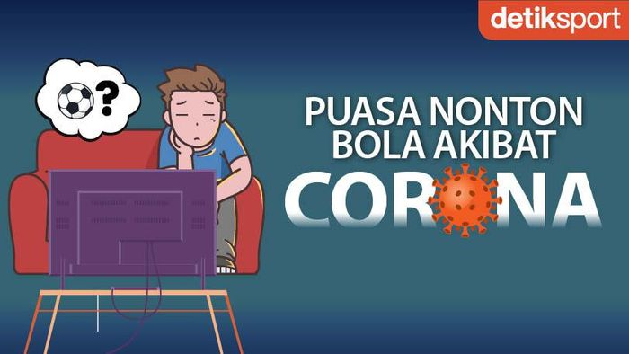 Puasa Nonton Bola akibat Corona