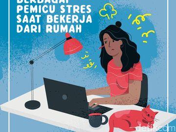 Kerja dari Rumah Malah Bikin Stres? Bisa Jadi Ini Penyebabnya