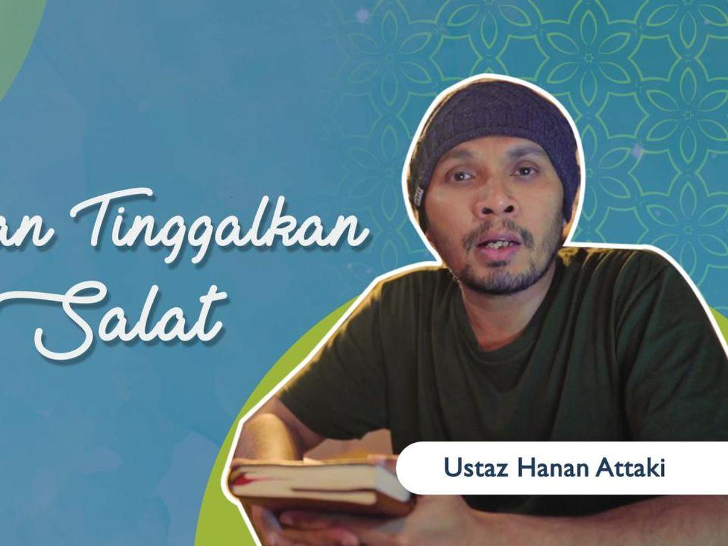 Ustaz Hanan Attaki: Jangan Tinggalkan Salat!