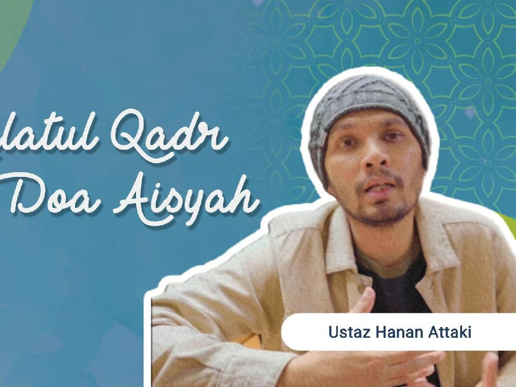 Lailatul Qadr dan Doa Aisyah oleh Ustaz Hanan Attaki
