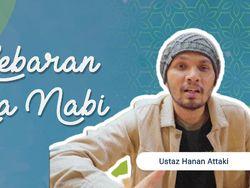 Lebaran Ala Rasulullah oleh Ustaz Hanan Attaki