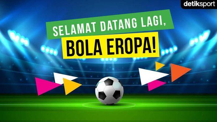 Selamat Datang Lagi, Bola Eropa!