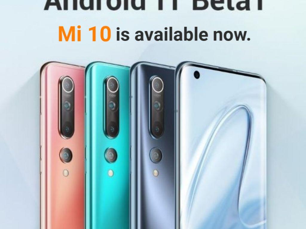 Xiaomi Rilis Android 11 Beta 1 untuk Mi 10 dan Mi 10 Pro