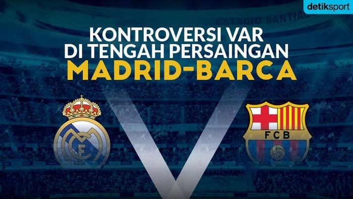 VAR di Tengah Madrid-Barca