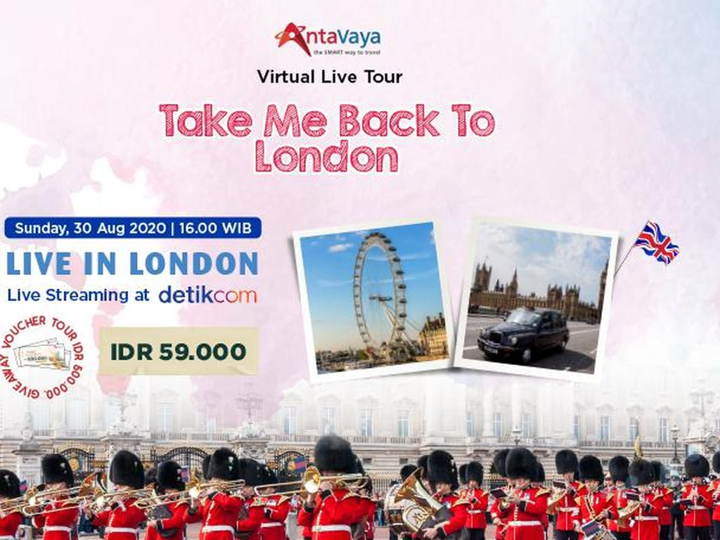 Kangen Traveling? Yuk Ikutan Virtual Live Tour Take Me Back To London