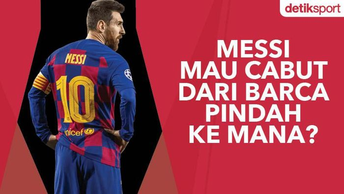 Messi Mau Pindah ke Mana?
