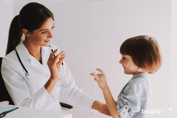 Kamu sebenarnya juga bisa mencari banyak informasi dari buku bacaan, tetapi arahan dari dokter akan dapat lebih bermanfaat karena ia dapat memberikan pengamatan langsung dan spesifik tentang anakmu.