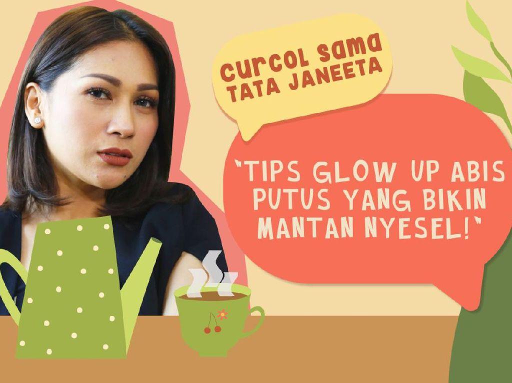 Curcol Sama Tata Janeeta: Tips Glow Up Bikin Mantan Menyesal
