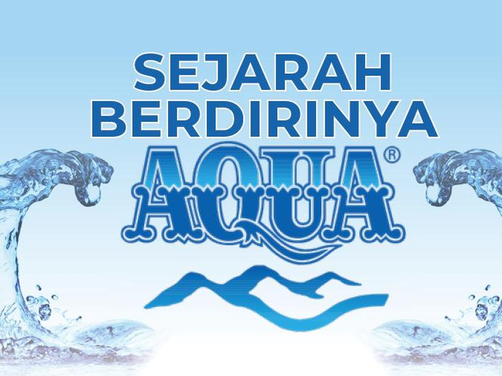 Perjalanan Panjang Aqua Sejak 1973