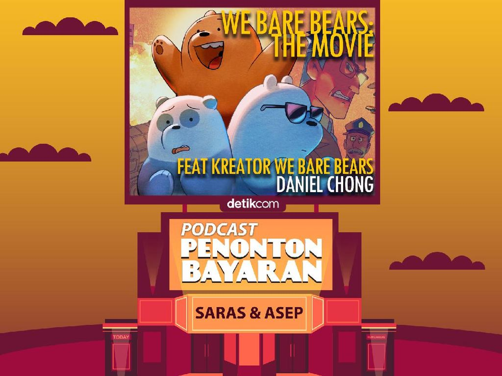 Podcast Penonton Bayaran: We Bare Bears The Movie bareng Daniel Chong