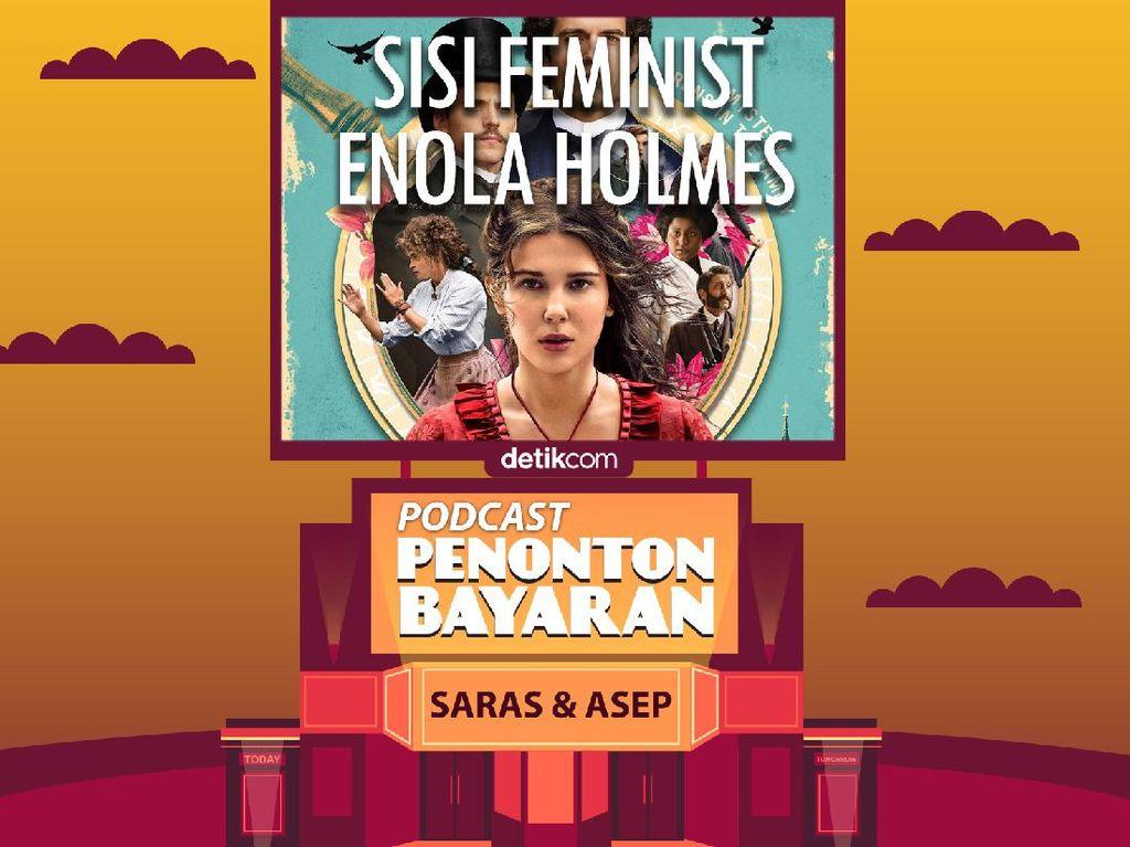 Podcast Penonton Bayaran: Sisi Feminis Enola Holmes