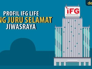 Profil IFG Life Sang Juru Selamat Jiwasraya