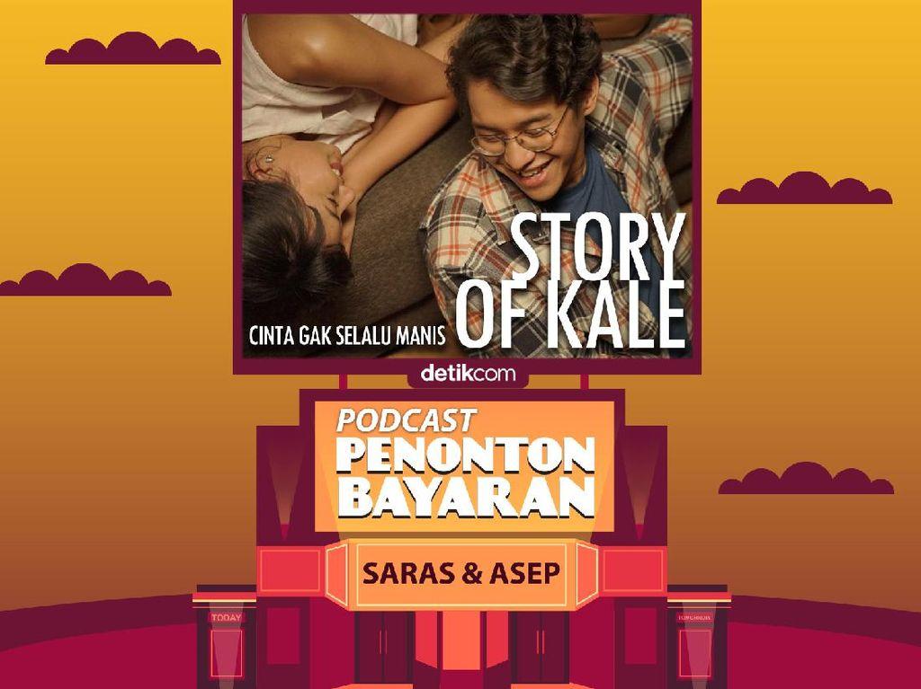 Podcast Penonton Bayaran: Ngomongin Cinta yang Toxic di Story of Kale