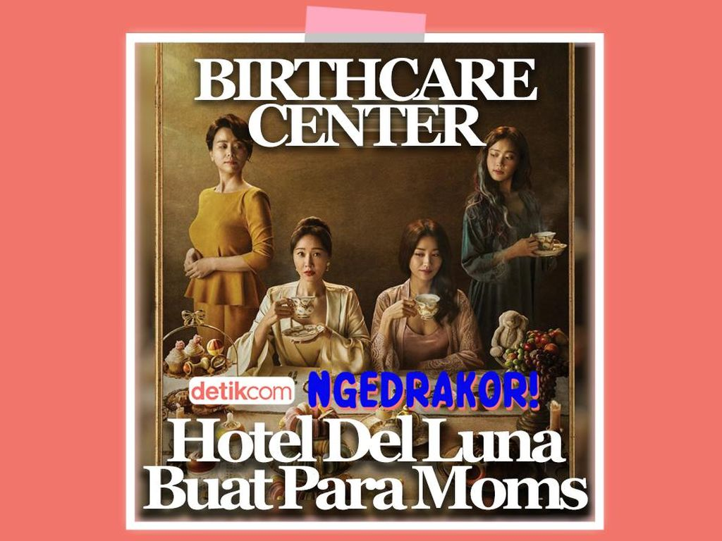 Podcast ngedrakor!: Birthcare Center, Hotel Del Luna Buat Para Moms!