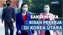 Saksi Mata: Kerasnya Bekerja di Korea Utara