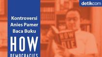 Kuot Politik: Kontroversi Anies Pamer Baca Buku How Democracies Die