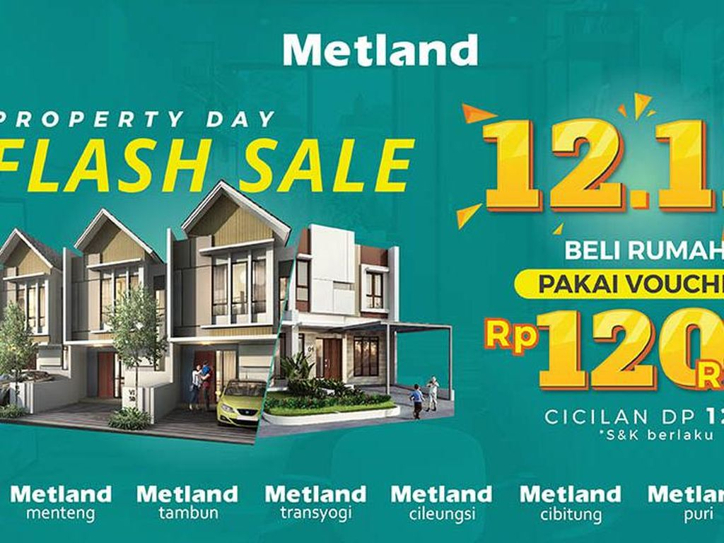 Metland Property Day Flash Sale 12.12, Rp 120 Ribu Bisa Beli Rumah!