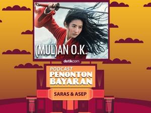 Podcast Penonton Bayaran: Plus Minus Film Live Action Mulan