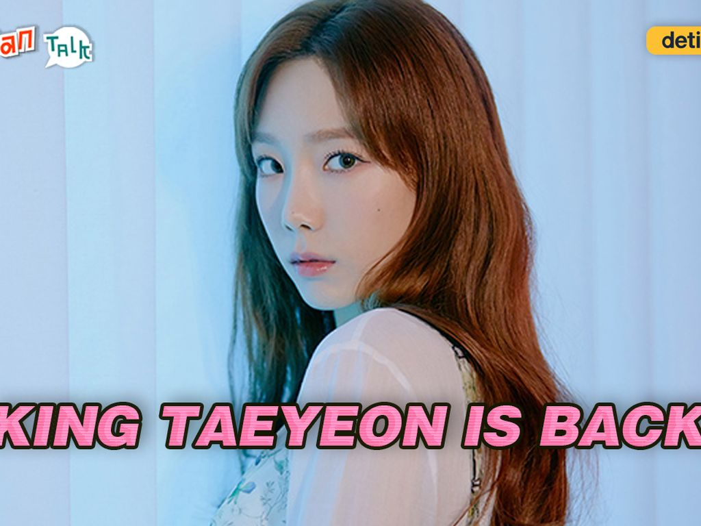 K-Talk Ep 61: Comeback Galau Taeyeon dengan What Do I Call You