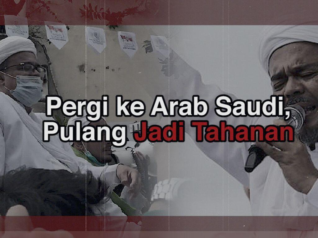 Balada Habib Rizieq: Pergi ke Arab Saudi, Pulang-pulang Jadi Tahanan