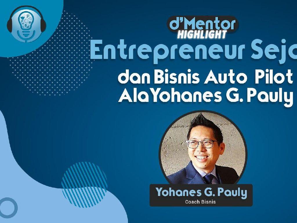 Menjadi Entrepreneur Sejati Ala Yohanes G. Pauly