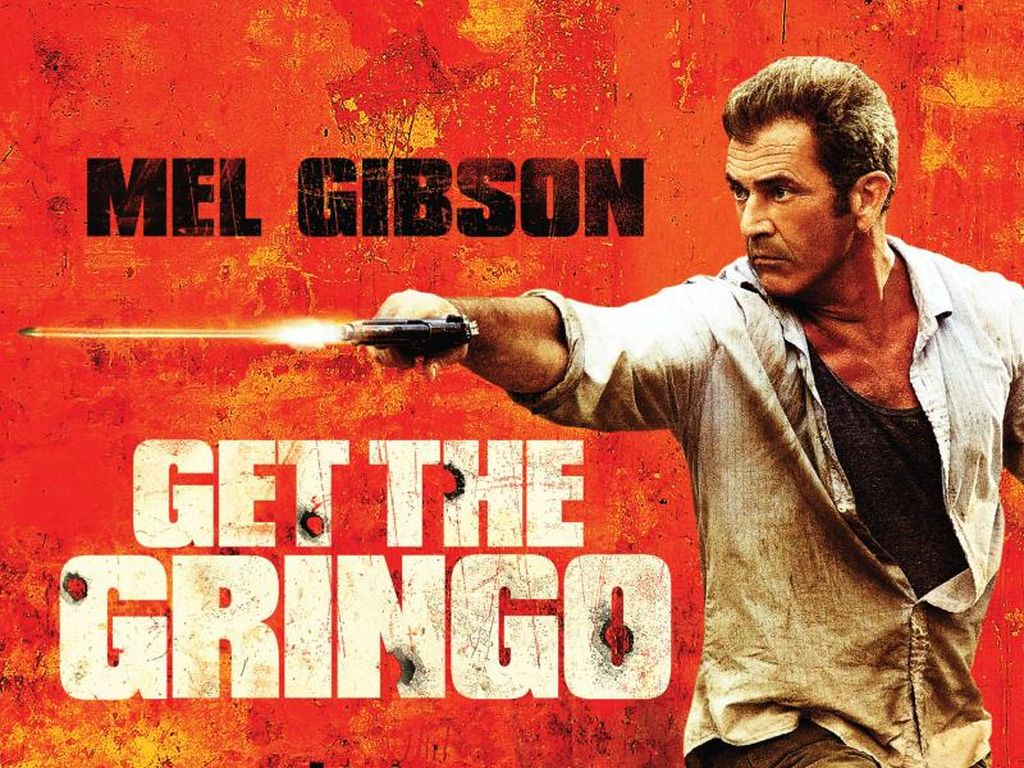 Sinopsis Get the Gringo, Dibintangi Mel Gibson