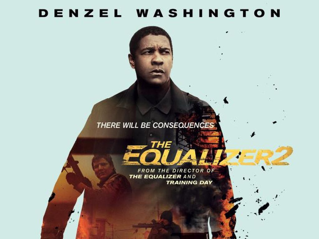 Sinopsis The Equalizer 2, Dibintangi Denzel Washington