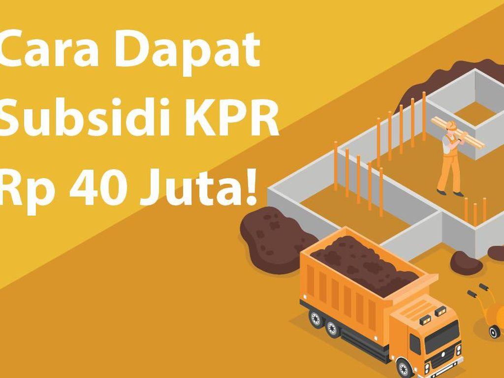 Cara Dapat Subsidi KPR Rp 40 Juta!