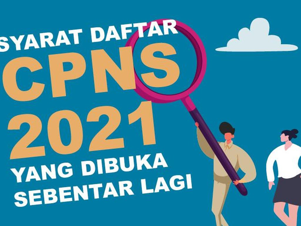 Formasi CPNS 2021: Banyak Posisi Baru, Siapkan Syaratnya Sekarang!