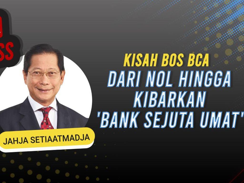 Kisah Bos BCA dari Nol hingga Kibarkan Bank Sejuta Umat