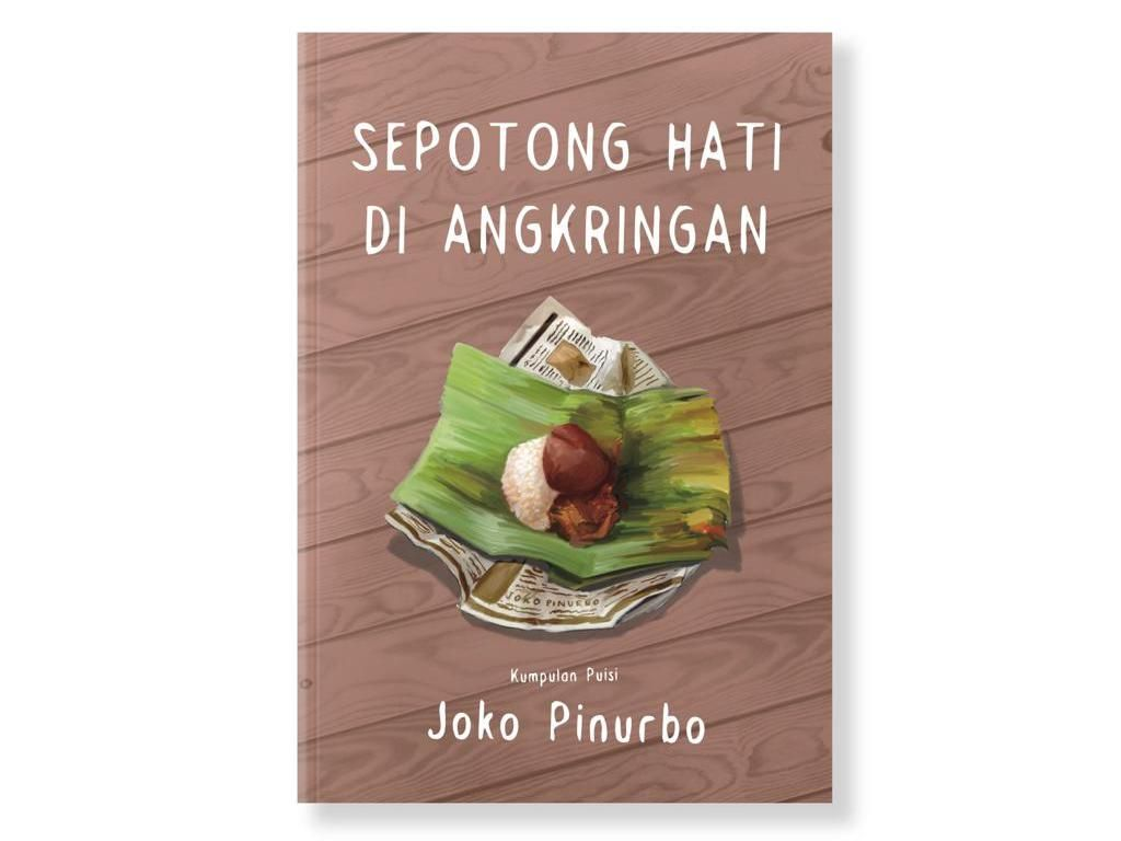 Joko Pinurbo Tulis Sepotong Hati di Angkringan Sebagai Refleksi Yogyakarta