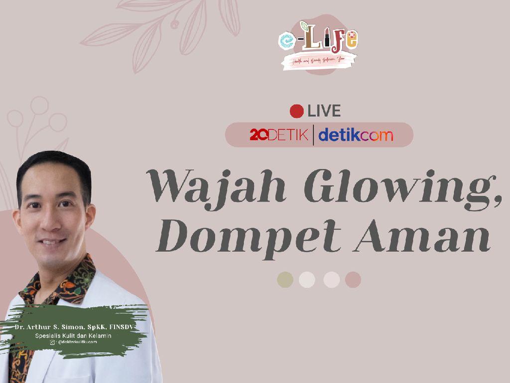 e-Life: Wajah Glowing, Dompet Aman
