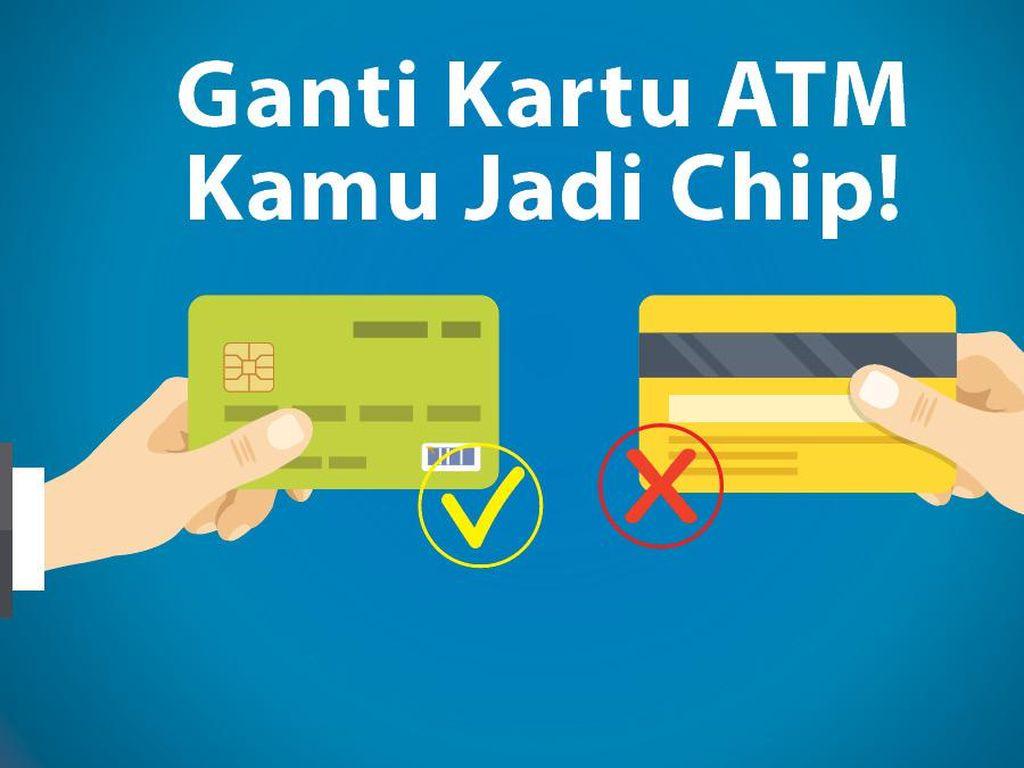 Ganti Kartu ATM Gesek Kamu Jadi Chip!